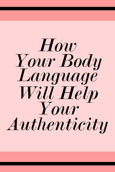 Body language will not only help you communicate better with others, but with yourself as well.