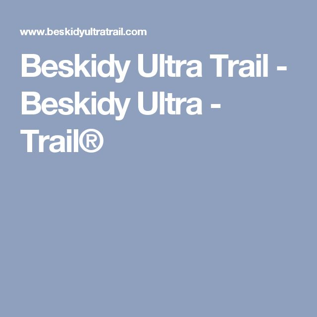 Beskidy Ultra Trail - Beskidy Ultra - Trail®