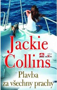 Plavba za všechny prachy - Jackie Collins #alpress #jackie #collins #plavba #prachy #bestseller #román #knihy