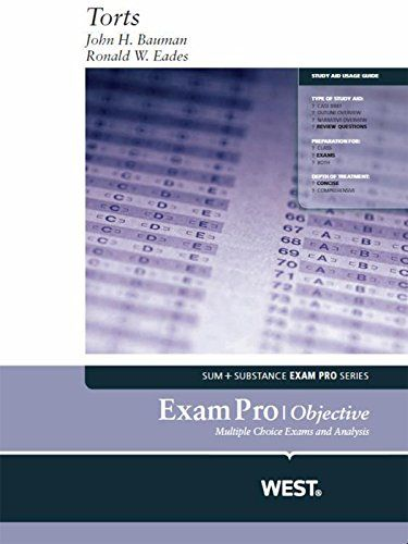 Exam Pro on Torts. Created by: John Bauman, Ronald Eades. Length 240. Students gain a more thorough understanding of evidence and a better understanding of how to take exams by taking the sample objective exams and reviewing the corresponding answers and analysis. Edition: 1. Format: Kindle eBook. This product is a study aid that helps law students prepare to take their torts exam. 2010-09-23.