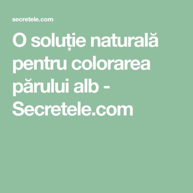 O soluție naturală pentru colorarea părului alb - Secretele.com