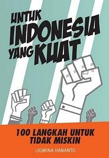 "Untuk Indonesia Yang Kuat - Ligwina Hananto. Bagi kalian yang masih belum merasakan ""Financial Freedom"", check this out. Buku ini akan membuka mata kalian untuk mengetahui bagaimana menjadi Stronger Middle Class Indonesian dengan cara yang nyaman dan menyenangkan."