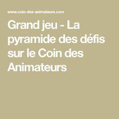 Grand jeu - La pyramide des défis sur le Coin des Animateurs