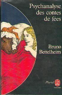 La Psychanalyse Des Contes De Fées de Bruno Bettelheim