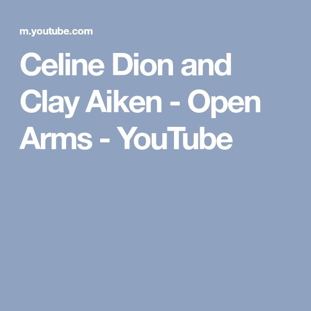 Celine Dion and Clay Aiken - Open Arms - YouTube