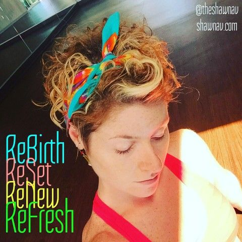 ReBirth Reset Renew Refresh