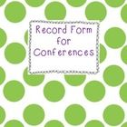 Form to record information from a Parent/Teacher Conference....
