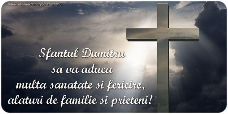 Sfantul Dumitru  sa va aduca  multa sanatate si fericire,  alaturi de familie si prieteni!