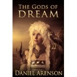 The Gods of Dream: An Epic Fantasy (Kindle Edition)By Daniel Arenson