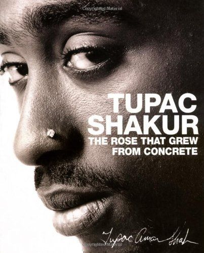 The Rose That Grew from Concrete by Tupac Shakur (2006) Paperback