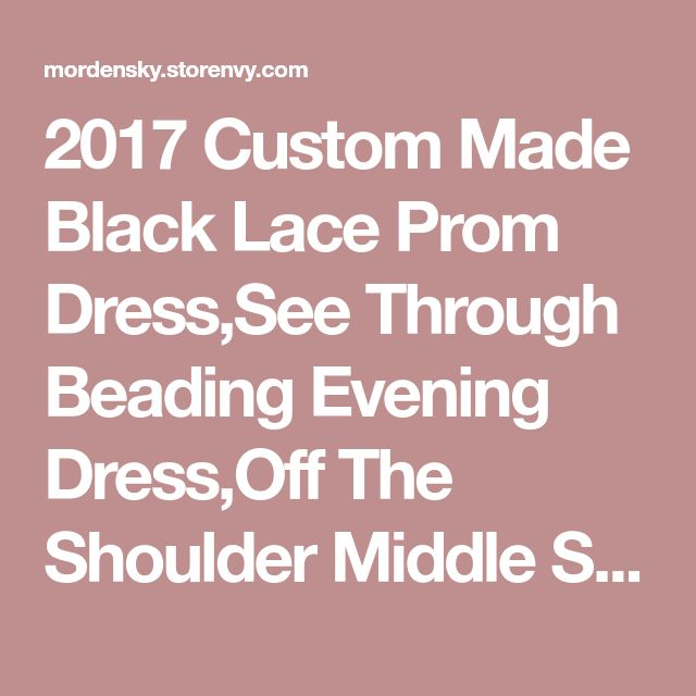 2017 Custom Made Black Lace Prom Dress,See Through Beading Evening Dress,Off The Shoulder Middle Sleeves Party Dress,271 · Morden Sky · Online Store Powered by Storenvy
