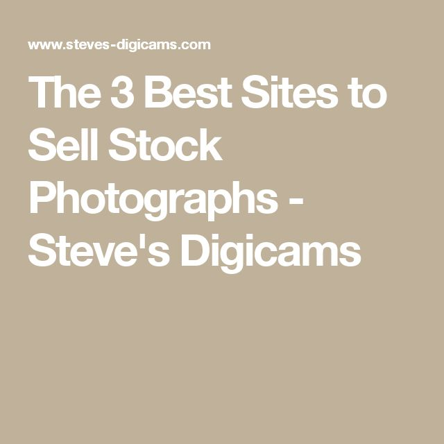 The 3 Best Sites to Sell Stock Photographs - Steve's Digicams