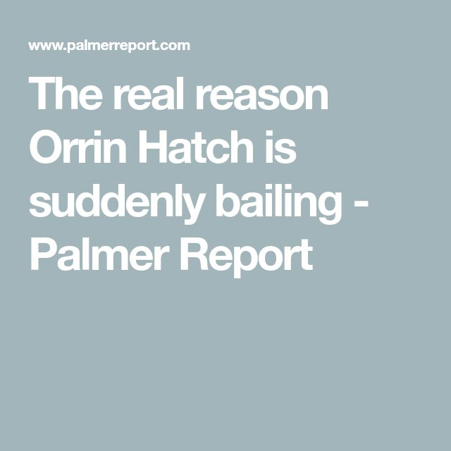 The real reason Orrin Hatch is suddenly bailing - Palmer Report