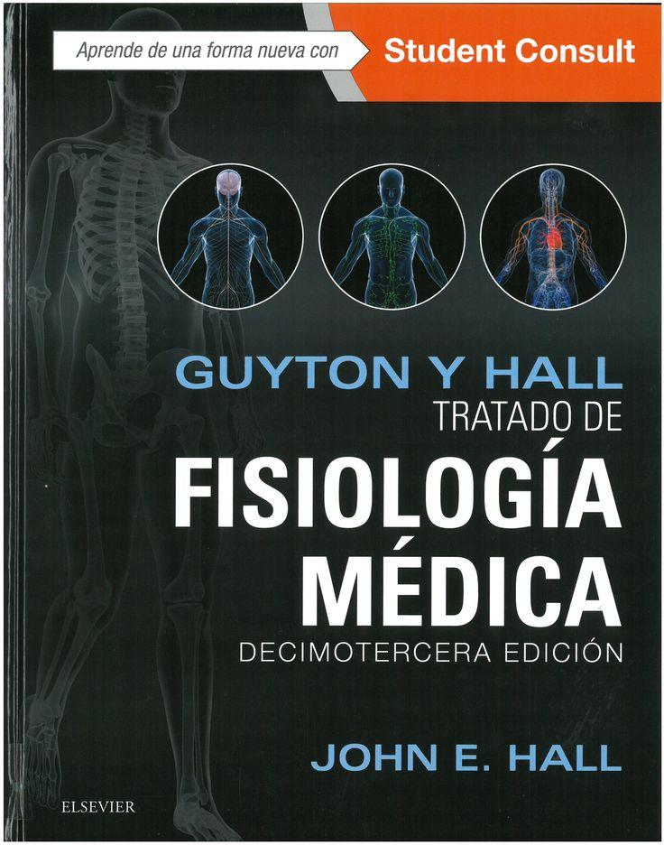 Tratado de fisiología médica / John E. Hall, Arthur C. Guyton. 13ª ed. 2016