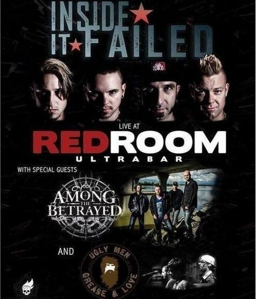Magnetized Productions presents INSIDE IT FAILED with Guest AMONG THE BETRAYED & UGLY MEN MAR 29 RED ROOM