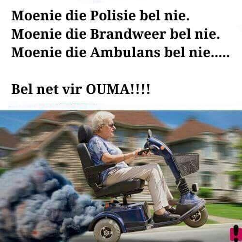 Bel net vir Ouma!!!!