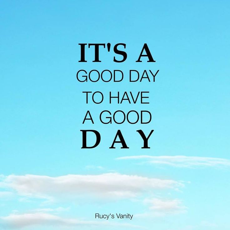 110 Have a Great Day Quotes, Sayings, Images to Inspire