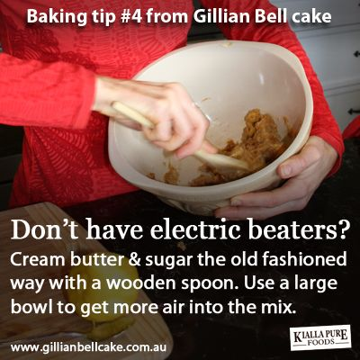 Baking tip: use a wooden spoon and a wide bowl if you don't have electric beaters.