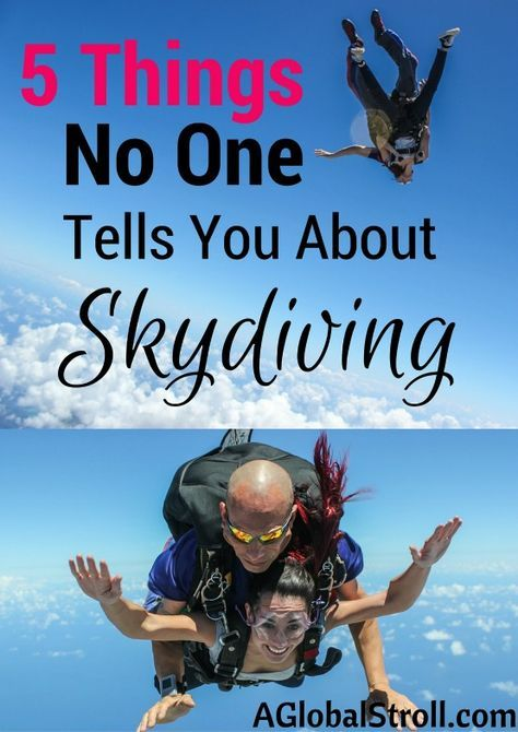 5 Things no one tells you about skydiving. You have to read this! | AGlobalStroll.com