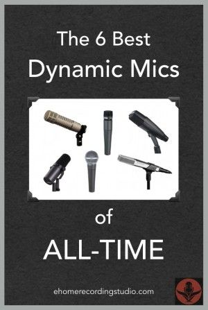 The 6 Best Dynamic Microphones of ALL-TIME http://ehomerecordingstudio.com/dynamic-studio-microphone/