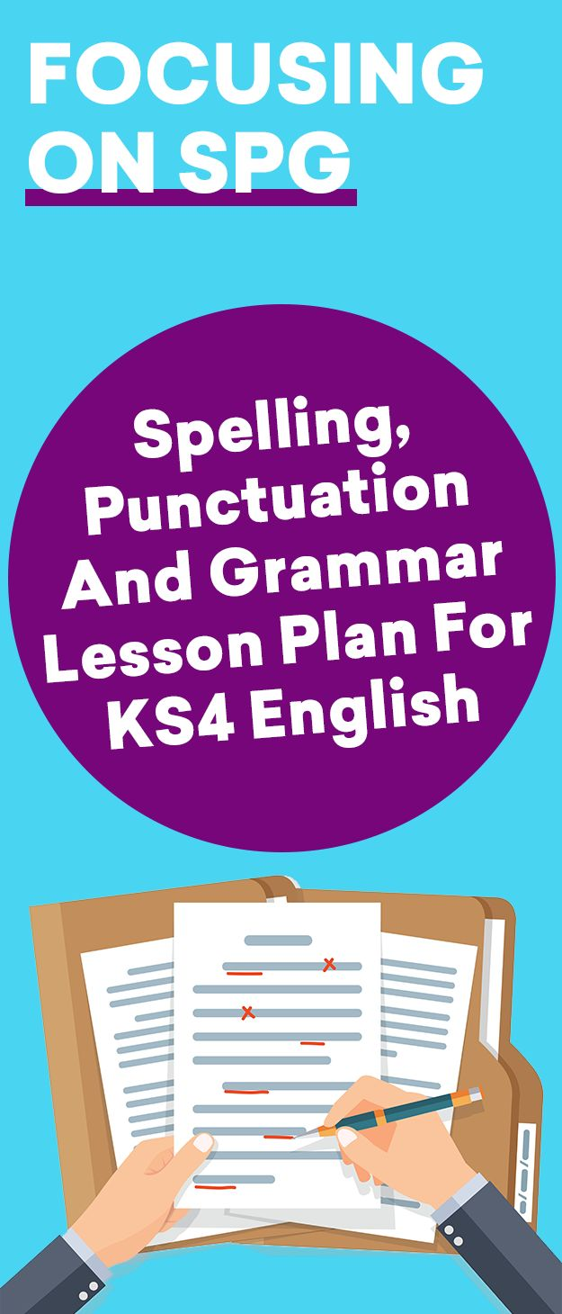 KS4 English Lesson Plan – Improve Communication Skills with a Focus on Spelling, Punctuation and Grammar (SPaG) in GCSE Literature