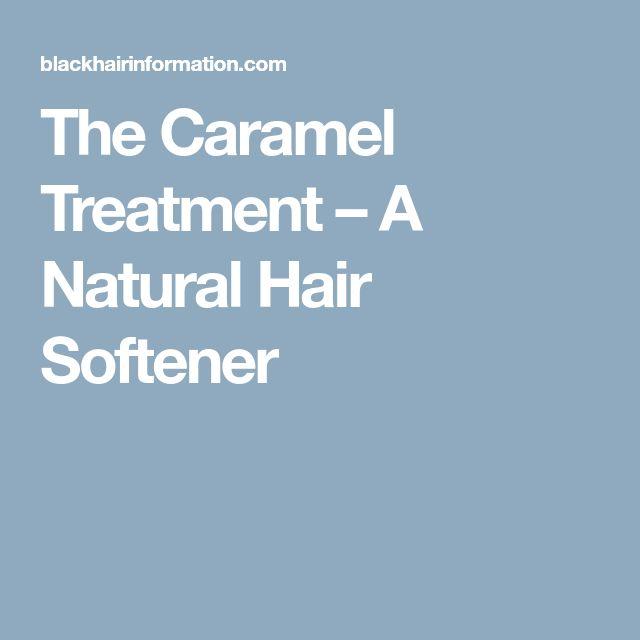 The Caramel Treatment – A Natural Hair Softener