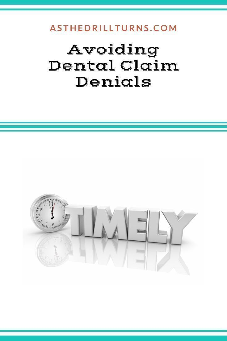 Dental Claims Must Be Submitted And Followed In A Timely Fashion