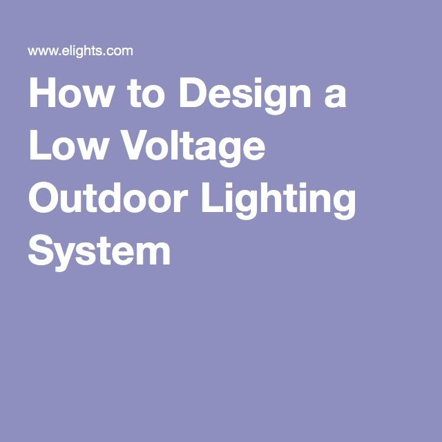 How to Design a Low Voltage Outdoor Lighting System