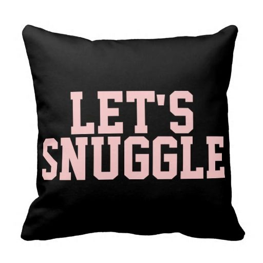 Flirty Let's Snuggle Quote Pillows | Pillows with Quotes