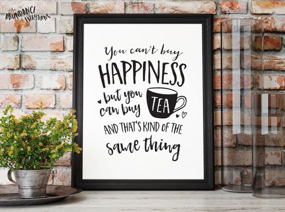 You Can't Buy Happiness But You Can Buy Tea by AbundanceEverything
