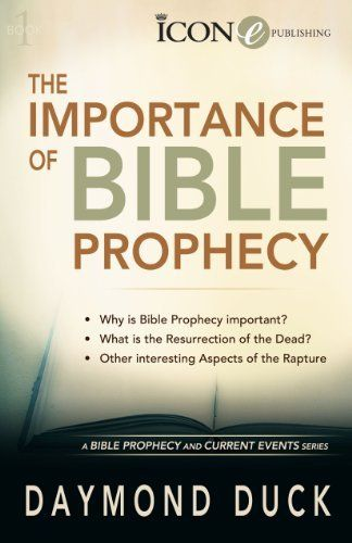 The Importance of Bible Prophecy (A Bible Prophecy & Current Events Series) by Daymond R. Duck. $5.21. 42 pages. Publisher: ICON Publishing Group, LLC (July 26, 2012)