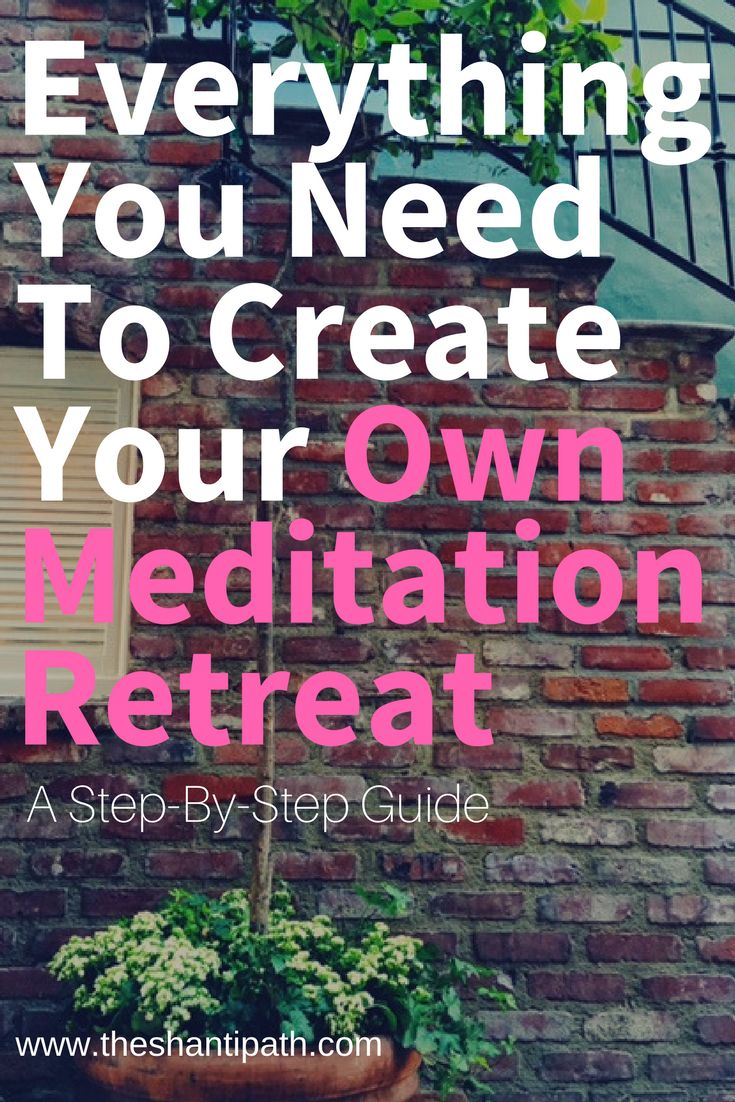 A complete, step-by-step guide on how to create your own meditation retreat, including detailed sample schedules.