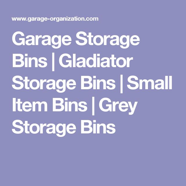 Garage Storage Bins | Gladiator Storage Bins | Small Item Bins | Grey Storage Bins
