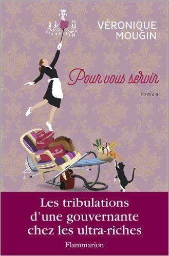 Amazon.fr - Pour vous servir - Véronique Mougin - Livres