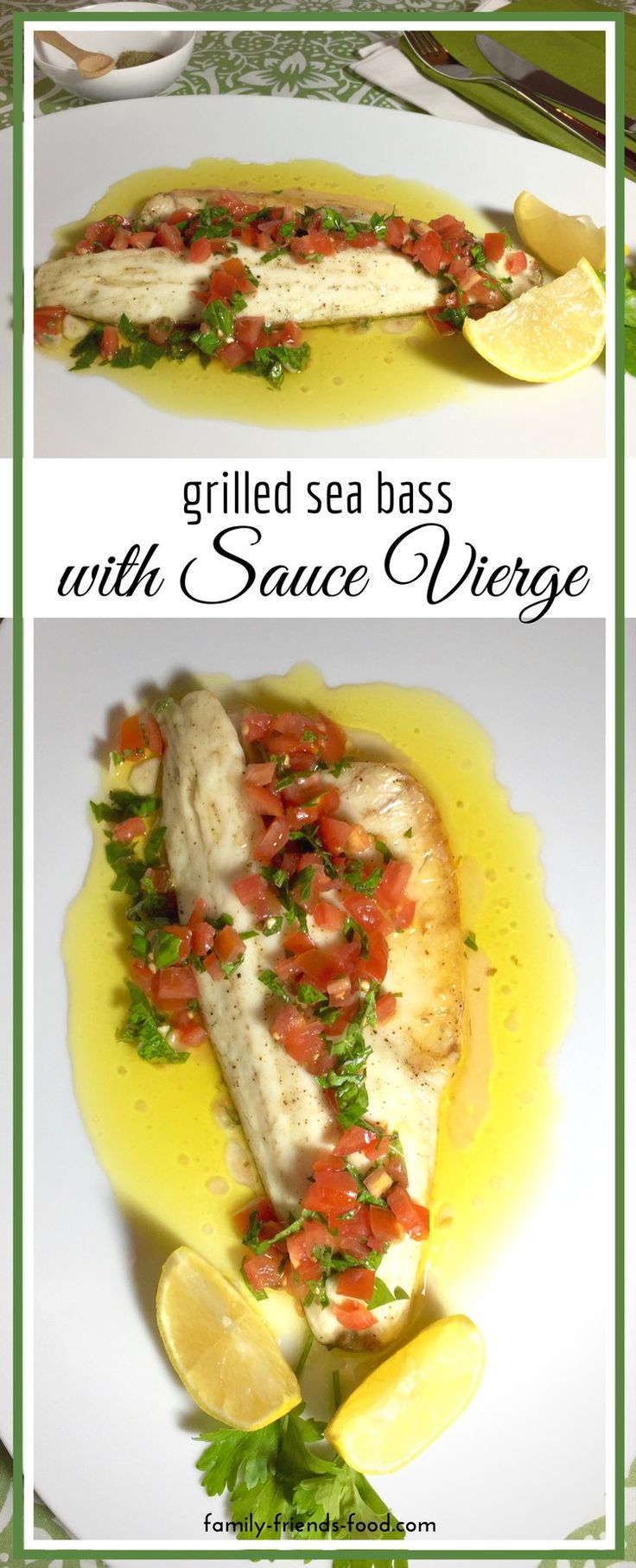 Succulent grilled fish topped with glorious sauce vierge - a deliciously simple French-inspired mixture of ripe tomato, herbs, garlic, lemon & extra virgin olive oil.