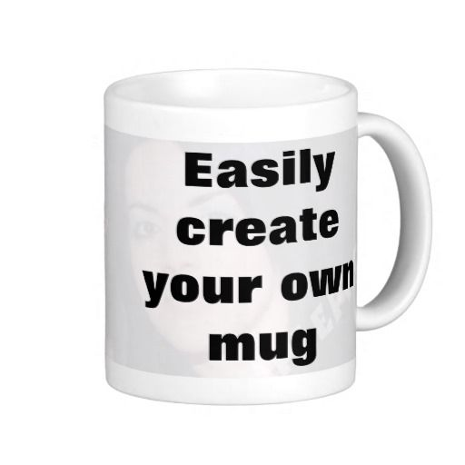 Easily create your own mug Remove the big text!