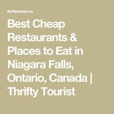 Best Cheap Restaurants & Places to Eat in Niagara Falls, Ontario, Canada | Thrifty Tourist