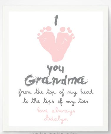 Gifts for Her / Grandma Gifts:  Personalized I Love You Grandma From The Top of My Head to the Tips of My Toes Footprint Artwork Print by Pitter Patter Print @ Etsy
