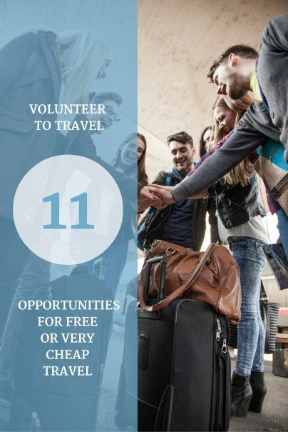 Volunteer to Travel: 11 Opportunities for Free or Very Cheap Travel | Best Budget Travel Advice