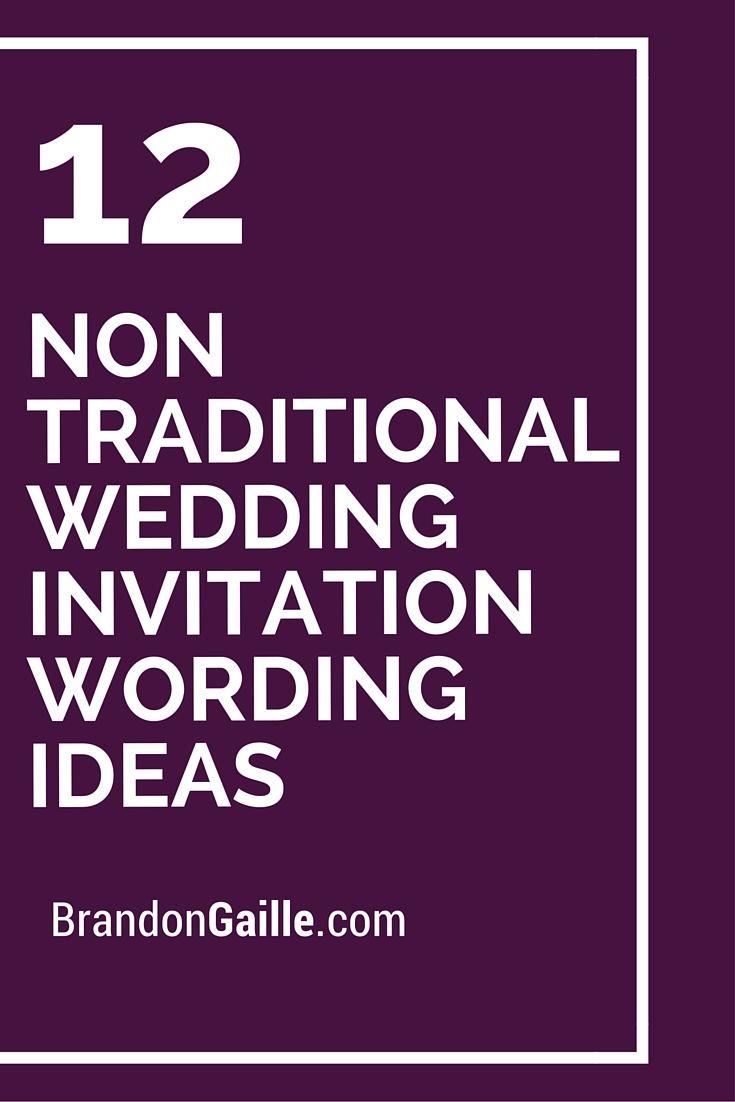 12 Non Traditional Wedding Invitation Wording Ideas