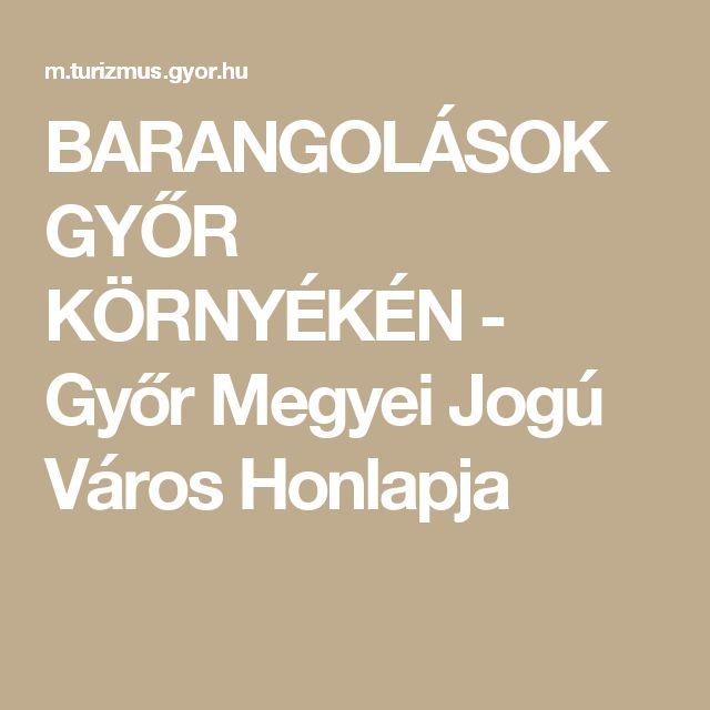 BARANGOLÁSOK GYŐR KÖRNYÉKÉN - Győr Megyei Jogú Város Honlapja