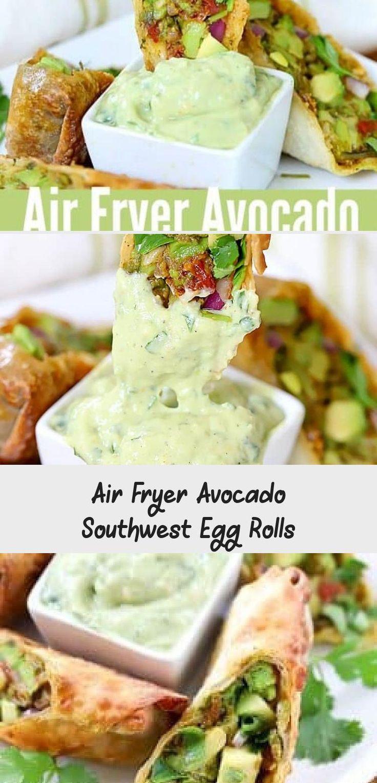 Air Fryer Avocado Southwest Egg Rolls Southwest egg