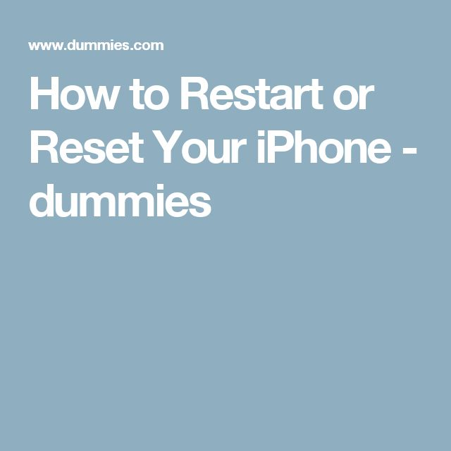 How to Restart or Reset Your iPhone - dummies