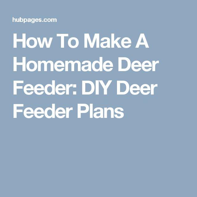 How To Make A Homemade Deer Feeder: DIY Deer Feeder Plans