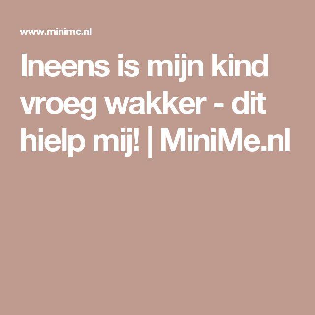 Ineens is mijn kind vroeg wakker - dit hielp mij!   MiniMe.nl