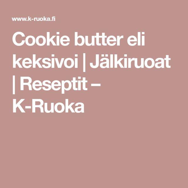 Cookie butter eli keksivoi | Jälkiruoat | Reseptit – K-Ruoka