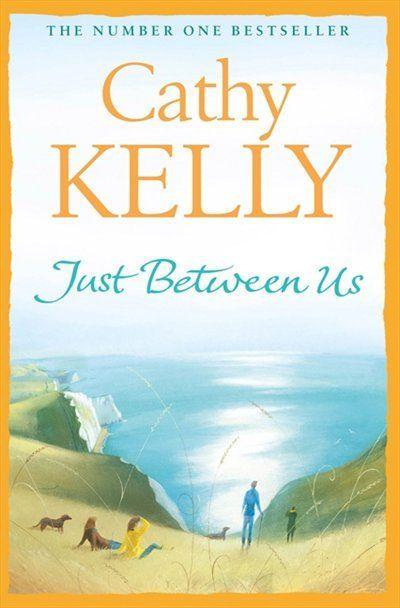 Cathy Kelly  -  Just Between Us