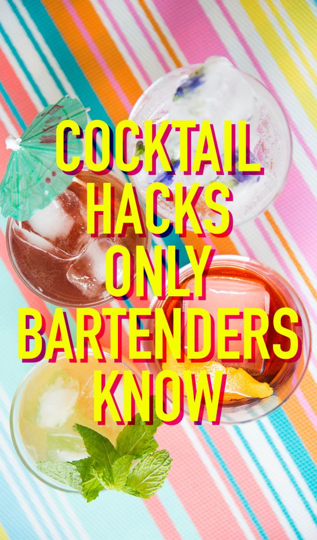15 Cocktail Hacks Only Bartenders Know  - Delish.com