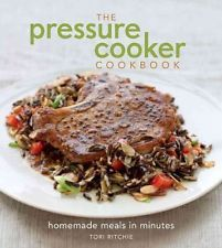 NEW The Pressure Cooker Cookbook by Tori Ritchie Hardcover Book (English) Free S