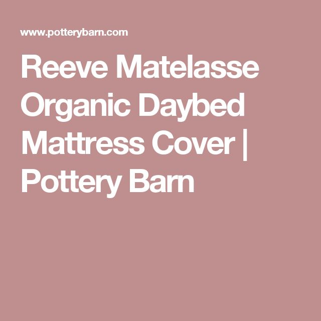 Reeve Matelasse Organic Cotton Daybed Mattress Cover